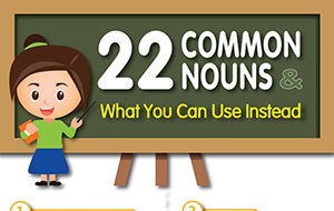 22 Common Nouns & What You Can Use Instead (Infographic)